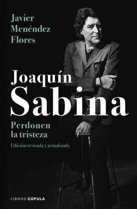 Joaquín Sabina. Perdonen la tristeza