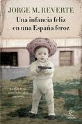 Una infancia feliz en una España feroz