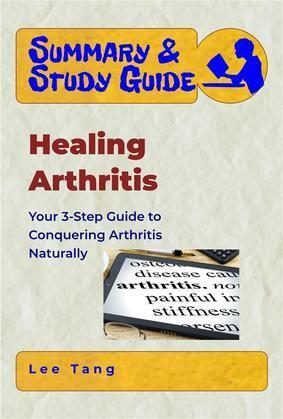 Summary & Study Guide - Healing Arthritis