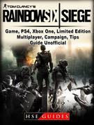 Tom Clancys Rainbow 6 Siege Game, PS4, Xbox One, Limited Edition, Multiplayer, Campaign, Tips, Guide Unofficial