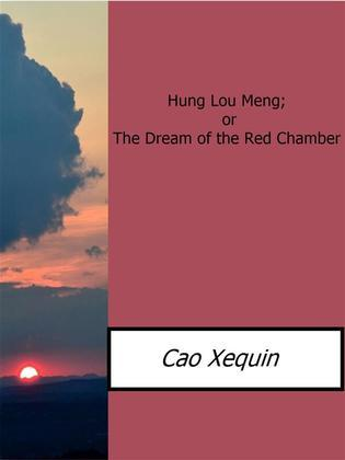 Hung Lou Meng; or The Dream of the Red Chamber