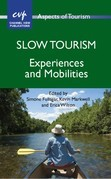 Slow Tourism: Experiences and Mobilities