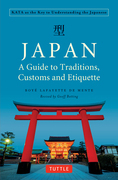 Japan: A Guide to Traditions, Customs and Etiquette