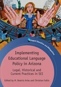 Implementing Educational Language Policy in Arizona: Legal, Historical and Current Practices in SEI