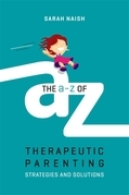 The A-Z of Therapeutic Parenting