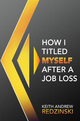 How I Titled Myself After a Job Loss