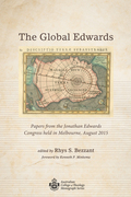 The Global Edwards: Papers from the Jonathan Edwards Congress held in Melbourne, August 2015