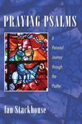 Praying Psalms: A Personal Journey through the Psalter