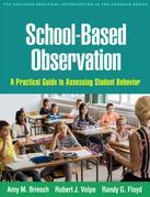 School-Based Observation: A Practical Guide to Assessing Student Behavior