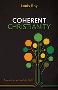 Coherent Christianity: Toward an Articulate Faith