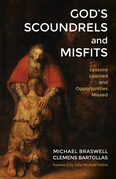 God's Scoundrels and Misfits: Lessons Learned and Opportunities Missed