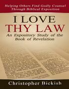 I Love Thy Law:  An Expository Study of the Book of Revelation