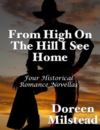 From High On the Hill I See Home: Four Historical Romance Novellas