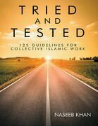Tried and Tested: 123 Guidelines for Collective Islamic Work