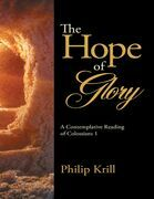 The Hope of Glory: A Contemplative Reading of Colossians 1