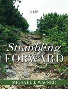 Stumbling Forward: A Life