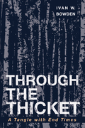 Through the Thicket: A Tangle with End Times