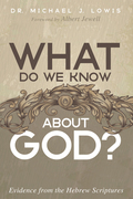 What Do We Know about God?: Evidence from the Hebrew Scriptures