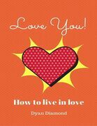 Love You! How To Live In Love