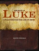 The Book of Luke: A Walk Through the Life of Jesus