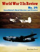 World War 2 In Review No. 29: Consolidated's Naval Liberator and Privateer