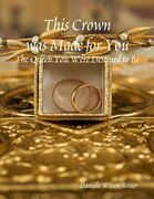 This Crown was Made for You: The Queen You Were Destined to Be