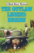 Outlaw Legend Begins