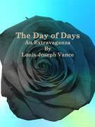 The Day of Days: An Extravaganza