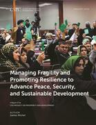 Managing Fragility and Promoting Resilience to Advance Peace, Security, and Sustainable Development