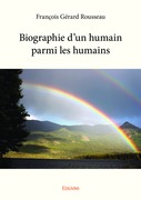 Biographie d'un humain parmi les humains