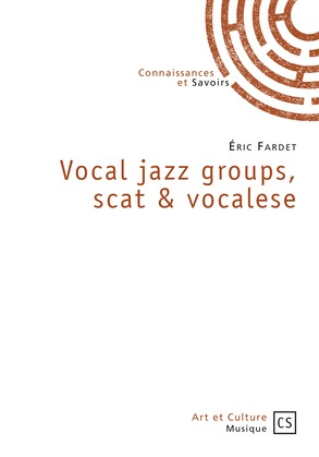 Vocal jazz groups, scat & vocalese