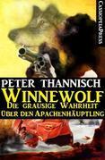Winnewolf - Die grausige Wahrheit über den Apachenhäuptling