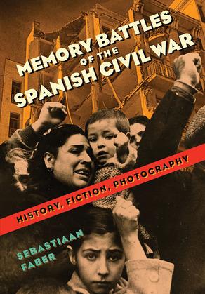 Memory Battles of the Spanish Civil War