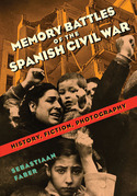 Memory Battles of the Spanish Civil War