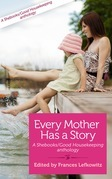 Every Mother Has a Story Volume Two