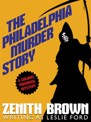 The Philadelphia Murder Story: A Colonel Primrose Mystery