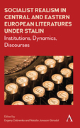 Socialist Realism in Central and Eastern European Literatures under Stalin