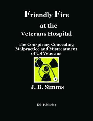 Friendly Fire at the Veterans Hospital