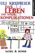 Das Leben und andere Komplikationen (Kurzgeschichten)