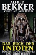 Das Buch der Untoten - Zombies, Vampire, Dämonen - 1000 Seiten Horror