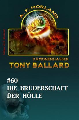 Tony Ballard #60: Die Bruderschaft der Hölle
