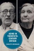 Aging in Twentieth-Century Britain