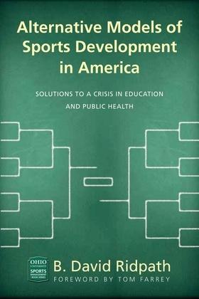 Alternative Models of Sports Development in America