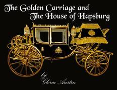 The Golden Carriage and the House of Hapsburg