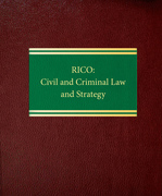 RICO: Civil and Criminal Law and Strategy
