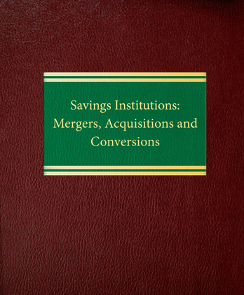 Savings Institutions: Mergers, Acquisitions and Conversions