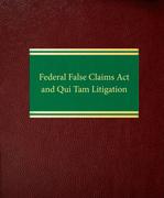 Federal False Claims Act and Qui Tam Litigation