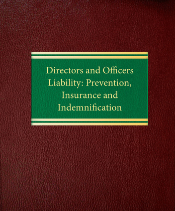 Directors and Officers Liability: Prevention, Insurance and Indemnification