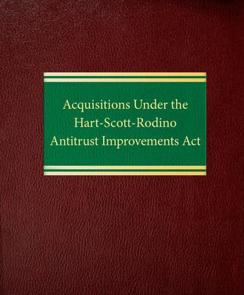 Acquisitions Under the Hart-Scott-Rodino Antitrust Improvements Act