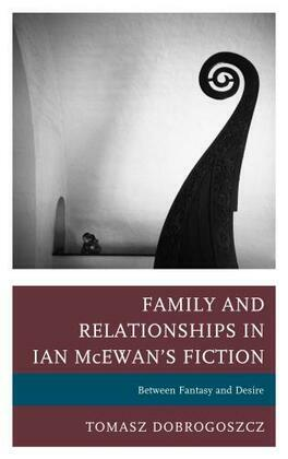 Family and Relationships in Ian McEwan's Fiction